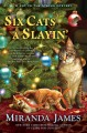 Six cats a slayin' : a cat in the stacks mystery