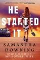 He started it : a novel