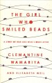 The girl who smiled beads : a story of war and what comes after