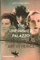 The unfinished Palazzo : life, love and art in Venice : the stories of Luisa Casati, Doris Castlerosse and Peggy Guggenheim
