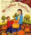 We gather together : celebrating the harvest season