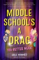 Middle school's a drag : you better werk!