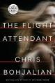 The flight attendant [text (large print)] : a novel