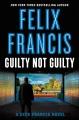 Guilty not guilty : a Dick Francis novel