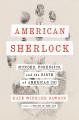 American Sherlock : murder, forensics, and the birth of American CSI
