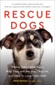 Rescue dogs : where they come from, why they act the way they do, and how to love them well