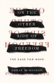 On the other side of freedom : the case for hope