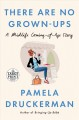 There are no grown-ups [text (large print)] : a midlife coming-of-age story