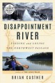 Disappointment River [text (large print)] : finding and losing the Northwest Passage