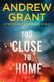 Too close to home : a novel