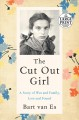 The cut out girl [text (large print)] : a story of war and family, lost and found