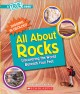 All about rocks : discovering the world beneath your feet