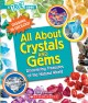 All about crystals and gems : discovering treasures of the natural world