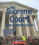 The Supreme Court : why it matters to you