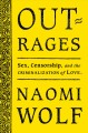 Outrages : sex, censorship, and the criminalization of love