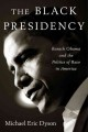 The Black presidency : Barack Obama and the politics of race in America