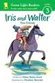Iris and Walter : True friends