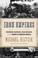 Iron empires : robber barons, railroads, and the making of modern America