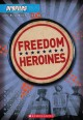 Freedom heroines : Susan B. Anthony, Elizabeth Cady Stanton, Jane Adams, Ida B. Wells, Alice Paul, Rosa Parks
