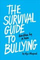 The survival guide to bullying : written by a teen