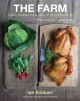 The farm : rustic recipes for a year of incredible food