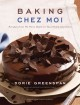 Baking chez moi : recipes from my Paris home to your home anywhere
