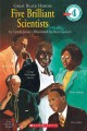 Five brilliant scientists