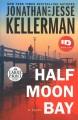 Half Moon Bay : a novel [large print]