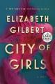 City of girls [text (large print)] : a novel