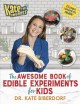 The awesome book of edible experiments for kids