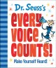 Dr. Seuss's every voice counts! : make yourself heard!