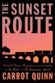 The sunset route : freight trains, forgiveness, and freedom on the rails of the American West