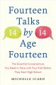Fourteen (talks) by (age) fourteen : the essential conversations you need to have with your kids before they start high school - and how (best) to have them