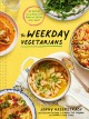The weekday vegetarians : [100 recipes and a real-life plan for eating less meat]