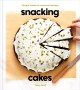 Snacking cakes : simple treats for anytime cravings