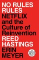 No rules rules: [text (large print)] Netflix and the culture of reinvention