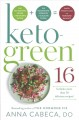 Keto-green 16 : the fat-burning power of ketogenic eating + the nourishing strength of alkaline foods = rapid weight loss and hormone balance