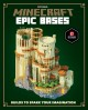 Minecraft epic bases : builds to spark your imagination