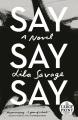 Say say say [text (large print)]
