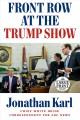 Front row at the Trump show [text (large print)]