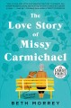 The love story of Missy Carmichael [text (large print)]