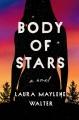Body of stars : a novel