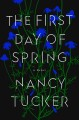 The first day of spring : a novel