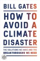 How to avoid a climate disaster [text (large print)] : the solutions we have and the breakthroughs we need