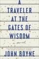A traveler at the gates of wisdom : a novel