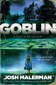 Goblin : a novel in six novellas