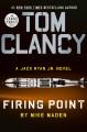 Tom Clancy. Firing point [large print]