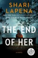 The end of her : a novel