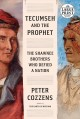 Tecumseh and the prophet [text (large print)] : the Shawnee brothers who defied a nation