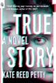 True story : a novel